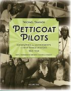 Petticoat Pilots: Biographies and Achievements of Irish Female Aviators 1909-1939 Volume Two