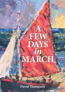 A Few Days in March