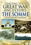 Tracing Your Great War Ancestors: The Somme