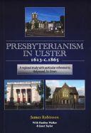 Presbyterianism in Ulster 1613 - C1865