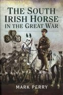 The South Irish Horse in the Great War