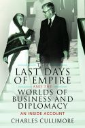 Last Days of Empire and the Worlds of Business and Diplomacy