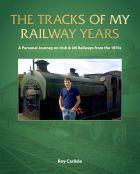 The Tracks of My Railway Years