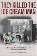They Killed the Ice Cream Man