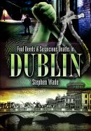 Foul Deeds and Suspicious Death in Dublin