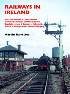 Railways in Ireland Part Two