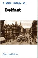 A Brief History of Belfast