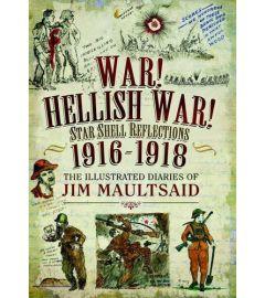 War! Hellish War! Star Shell Reflections 1916 - 1918