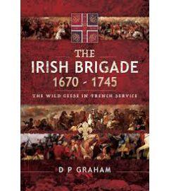 The Irish Brigade 1670–1745