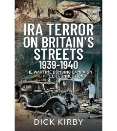 IRA Terror on Britain's Streets 1939–1940