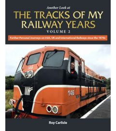 Another Look at the Tracks of My Railway Years Volume 2
