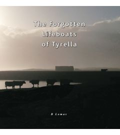 The Forgotten Lifeboats of Tyrella