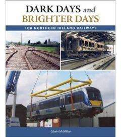 Dark Days and Brighter Days for Northern Ireland Railways
