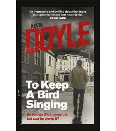 To Keep a Bird Singing